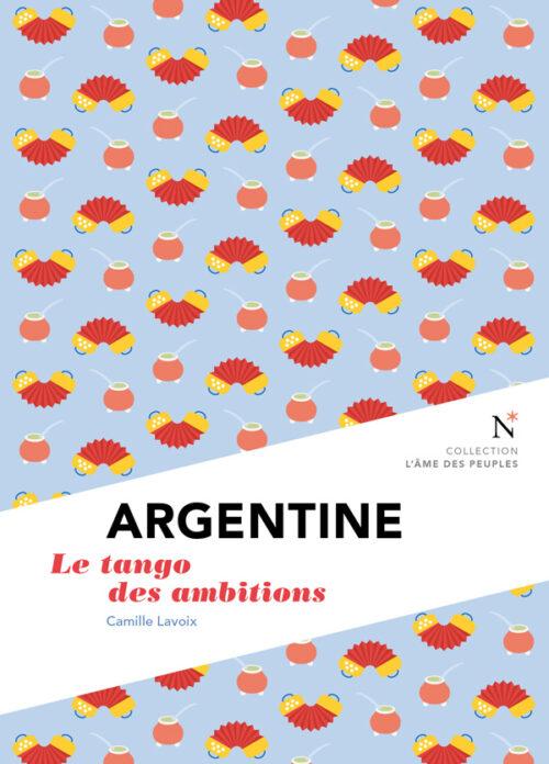 ARGENTINE, Le tango des ambitions