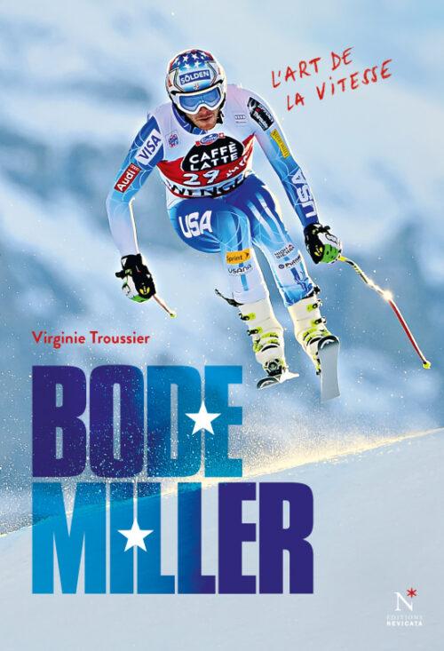 BODE MILLER, La vie de l'un des plus grands champions de ski de tous les temps