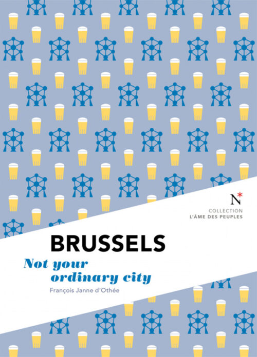 BRUSSELS, Not your ordinary city
