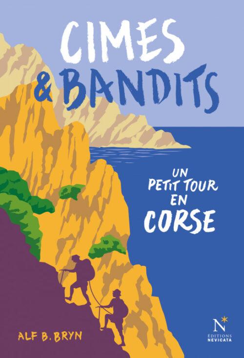 CIMES ET BANDITS, Un petit tour en Corse