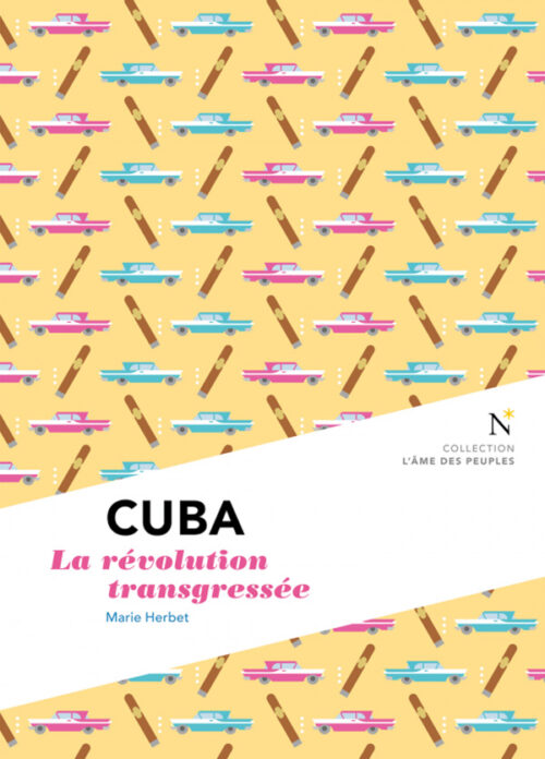 CUBA, La révolution transgressée