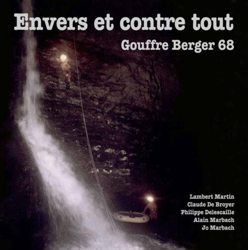 ENVERS ET CONTRE TOUT, Gouffre Berger 68