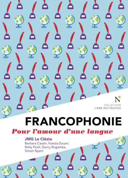 FRANCOPHONIE, Pour l'amour d'une langue