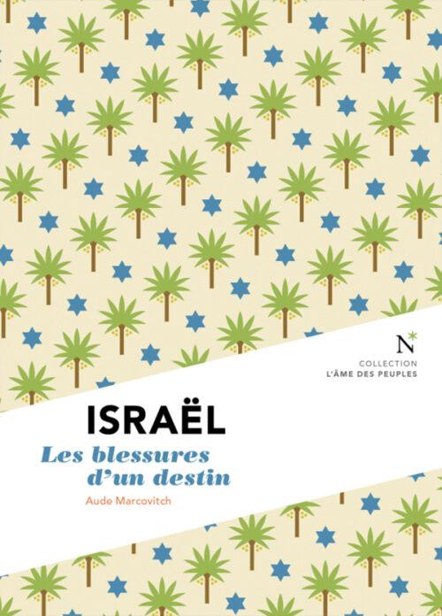 ISRAËL, Les blessures d'un destin