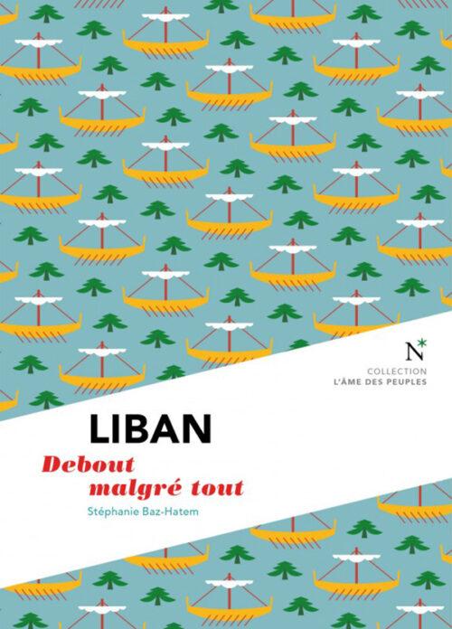 LIBAN, Debout malgré tout