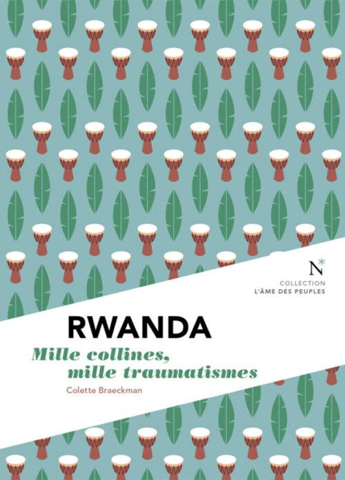RWANDA, Mille collines, mille douleurs