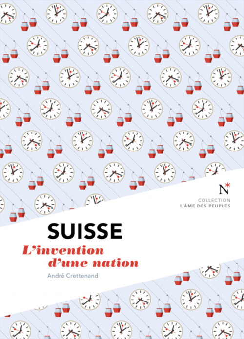 SUISSE, L'invention d'une nation